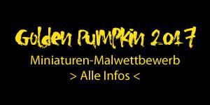 Golden Pumpkin 2017: Miniaturen-Malwettbewerb